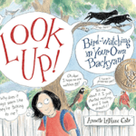 Book Cover: Look Up! Birdwatching in Your Own Backyard